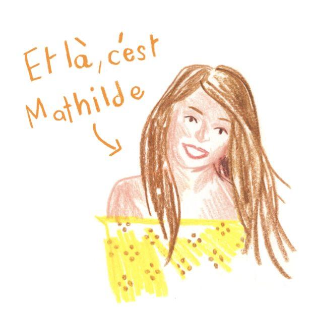 Et là c'est Mathilde