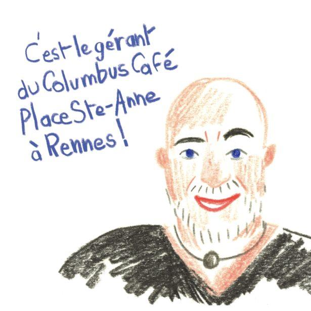 C'est le gérant du Columbus Café Place Ste Anne à Rennes !