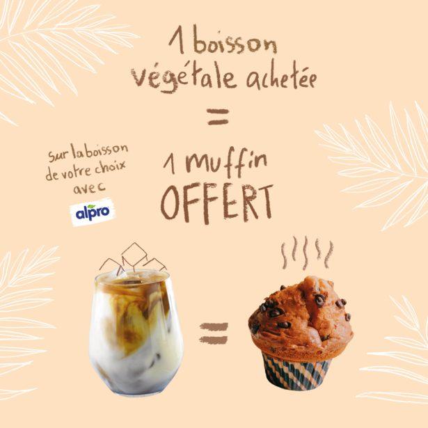 1 muffin offert pour chaque boisson végétale achetée !